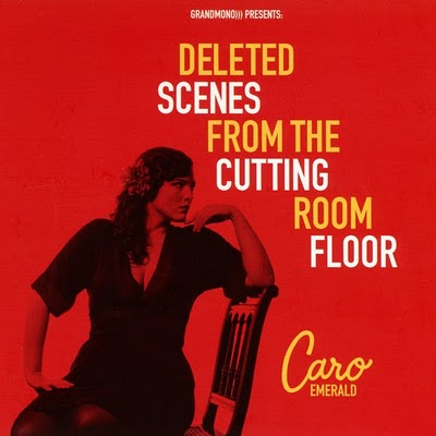 """CARO EMERALD """"Deleted Scenes From The Cutting Room Floor"""""""